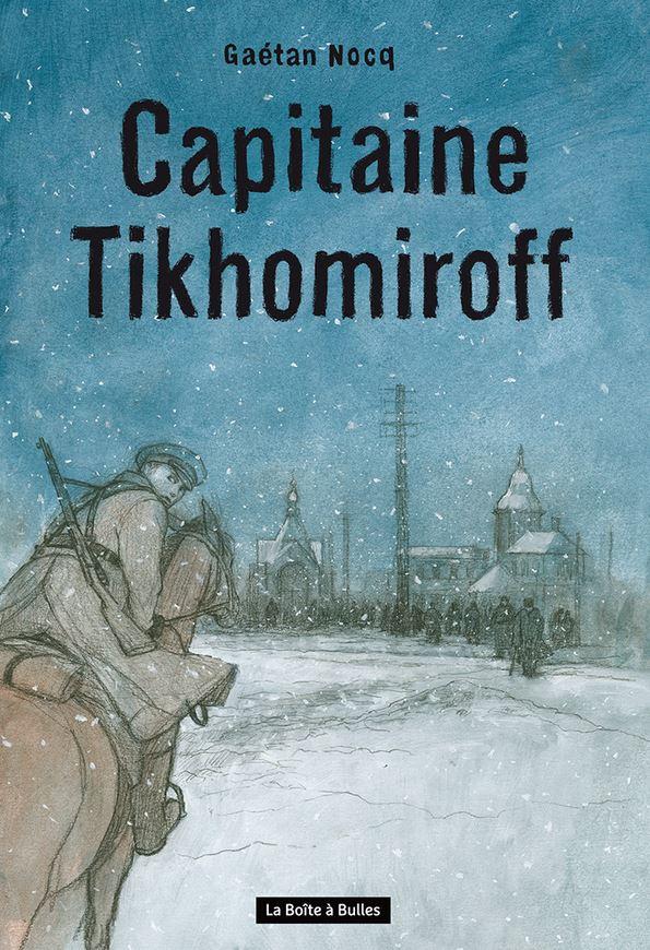 Capitaine Tikhomiroff de Gaétan Nocq