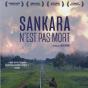 E-cinéma : Sankara n'est pas mort et rencontre avec Irène jacob