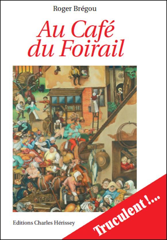 AU CAFE DU FOIRAIL de Roger Brégou