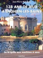 138 ans de jeux à Enghien-les-Bains