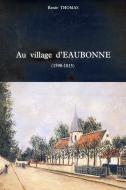 Au village d'Eaubonne (1590-1815)