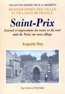 Saint-Prix - Journal et impressions du maire et du curé suivi de Notes sur mon village
