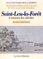 Saint-Leu-la-Forêt à travers les siècles