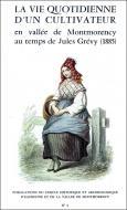 La vie quotidienne d'un cultivateur en vallée de Montmorency au temps de Jules Grévy (1885)