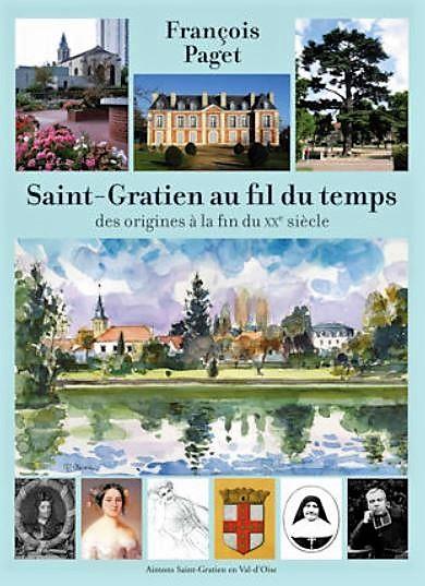 Saint-Gratien au fil du temps - François Paget