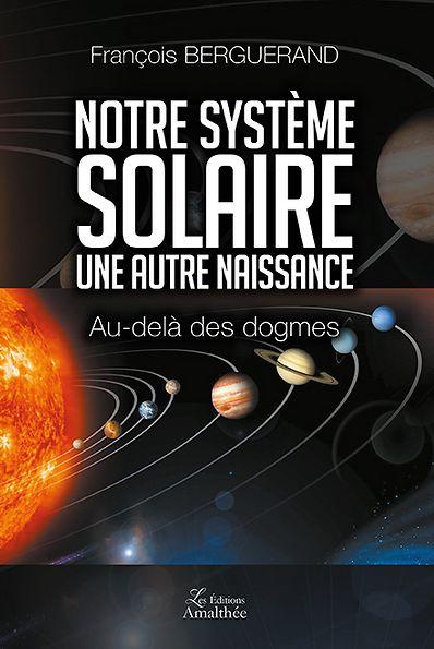 NOTRE SYSTEME SOLAIRE de François Berguerand