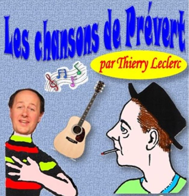 LES CHANSONS DE PREVERT par Thierry Leclerc