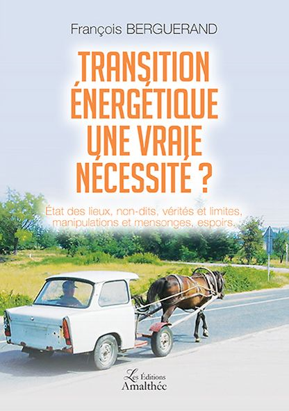TRANSITION ENERGETQUE UNE VRAIE NECESSITE ?