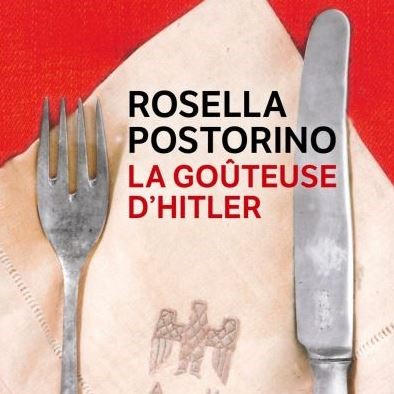 LA GOUTEUSE D'HITLER de Rosella Postorino