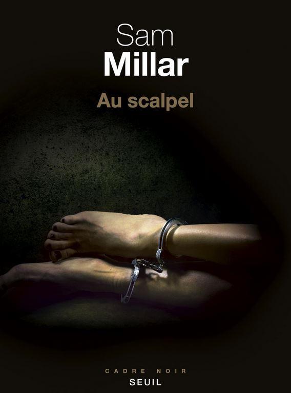 AU SCALPEL de Sam Millar