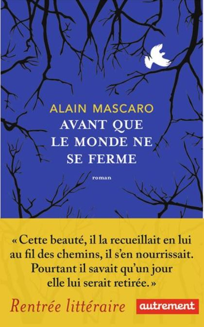 Avant que le monde ne se ferme d'Alain Mascaro