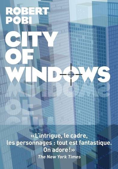 CITY OF WINDOWS de Robert Pobi
