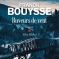 Buveurs de vents de Franck Bouysse