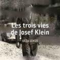 Les trois vies de Joseph Klein de Ulla Lenze