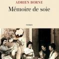 Mémoire de soie d'Adrien Borne