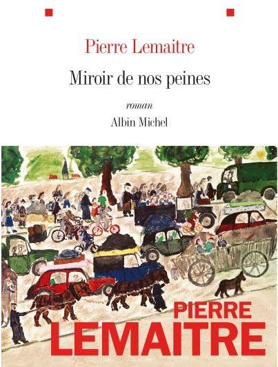 MIROIR DE NOS PEINES de Pierre Lemaître