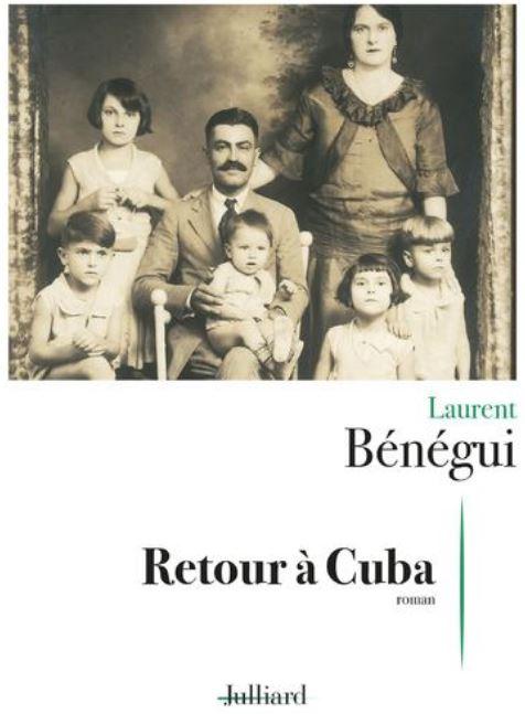 RETOUR A CUBA de Laurent Bénégui
