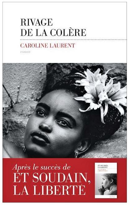 RIVAGE DE LA COLERE de Caroline Laurent