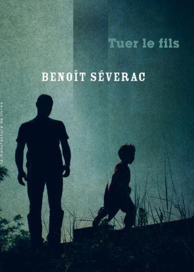 TUER LE FILS de Benoît Séverac