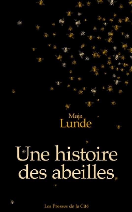 UNE HISTOIRE DES ABEILLES de Maja Lunde