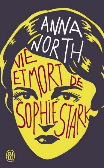 Vie et Mort de Sophie Stark de Anna North