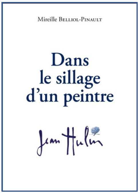 DANS LE SILLAGE D'UN PEINTRE de Mireille Belliol-Pinault