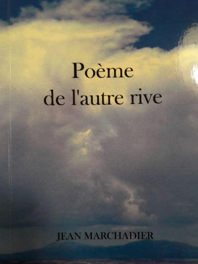 POEME DE L'AUTRE RIVE de Jean Marchadier