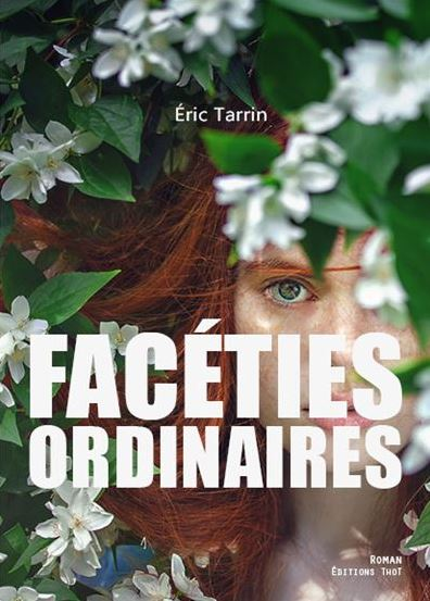 FACETIES ORDINAIRES de Eric Tarrin