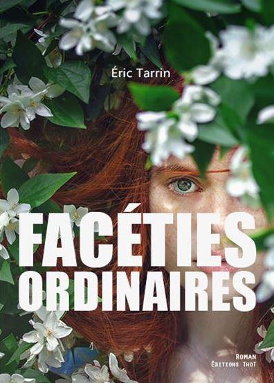 FACETIES ORDINAIRES de Eric Tarrin