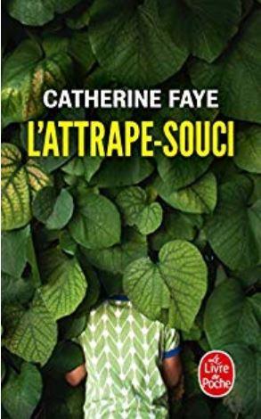L'attrape-souci de Catherine Faye