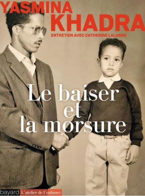 LE BAISER ET LA MORSURE - Ysamina Khadra