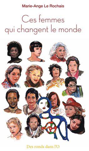 CES FEMMES QUI CHANGENT LE MONDE de Marie-Ange Le Rochais