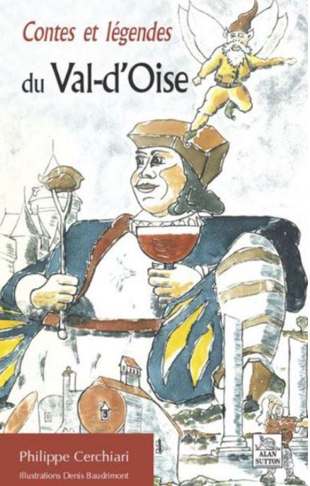 Contes et légendes du Val d'Oise de Philippe Cerchiari