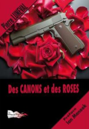 DES CANONS ET DES ROSES de Pierre Luneval