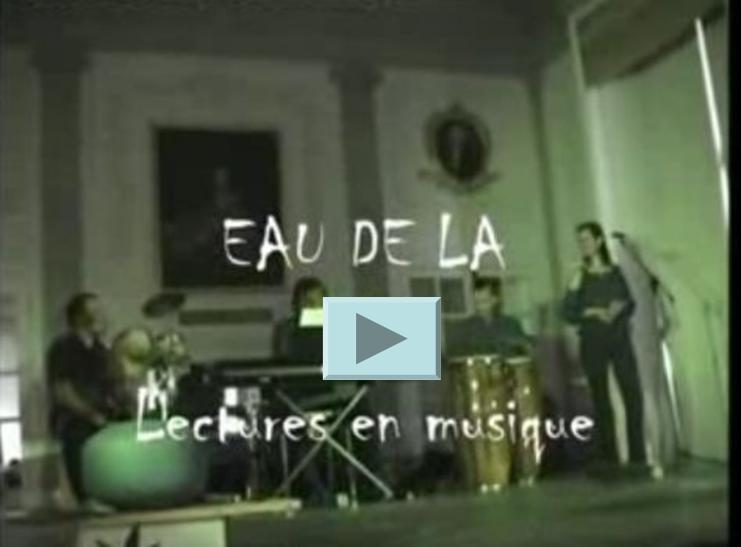 VIDEO EAU DE LA - LECTURES EN MUSIQUE de PIERRE LUNEVAL