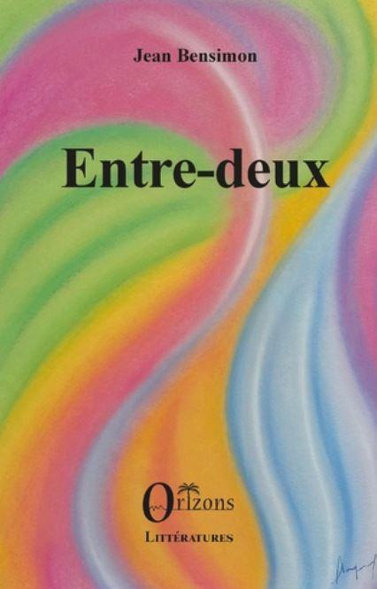ENTRE-DEUX de Jean Bensimon