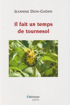 Il fait un temps de tournesol de Jeannine Dion-Guérin