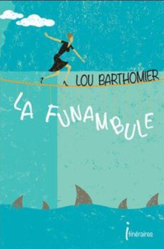 LA FUNAMBULE Lou Barthomier