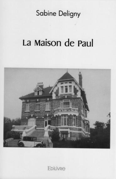 LA MAISON DE PAUL de Sabine Deligny