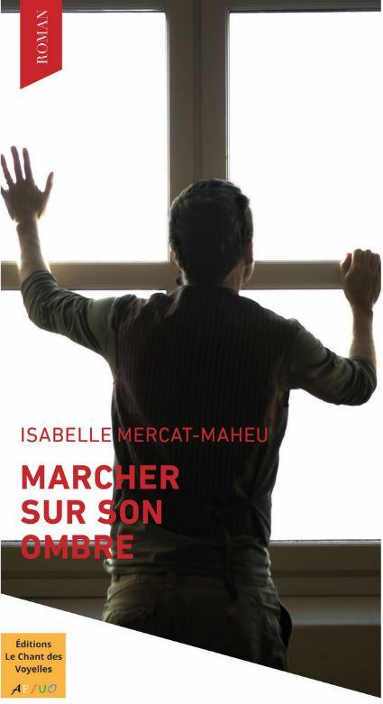 Marcher sur son ombre d'Isabelle Mercat-Maheu