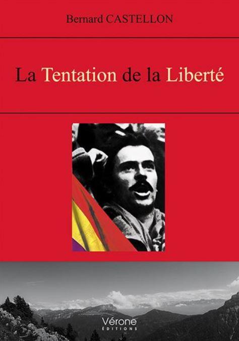 LA TENTATION DE LA LIBERTE de Bernard Castellon