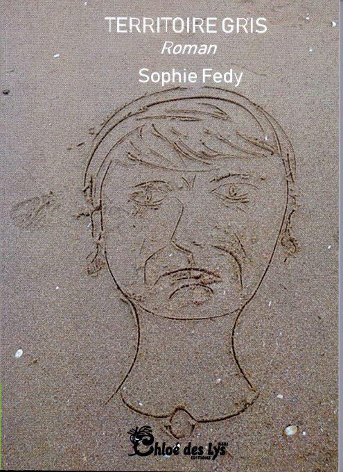 TERRITOIRE GRIS de Sophie Fedy