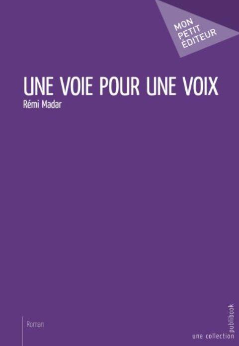 Une voie pour une voix de Rémi Madar