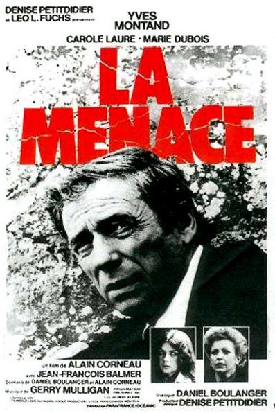 LA MENACE de Alain Corneau
