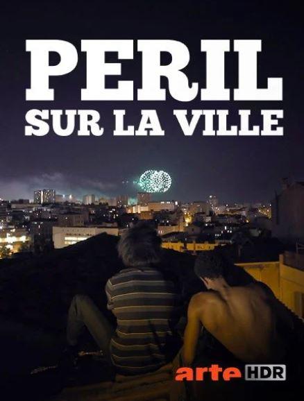 PERIL SUR LA VILLE documentaire
