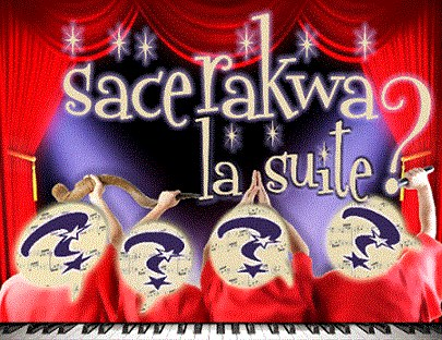 Sacerakwa la suite ? - cabaret de l'Aventure